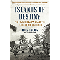Islands of Destiny: The Solomons Campaign and the Eclipse of the Rising Sun