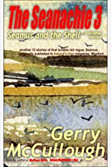 The Seanachie 3: Seamus and the Shell and other stories (Tales of Old Seamus series) Kindle Edition