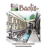 Delhi Heritage: Top 10 Baolis