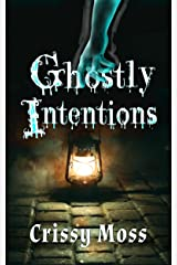 Ghostly Intentions Kindle Edition