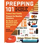 Prepping 101: 40 Steps You Can Take to Be Prepared: Protect Your Family, Prepare for Weather Disasters, and Be Ready and Resi