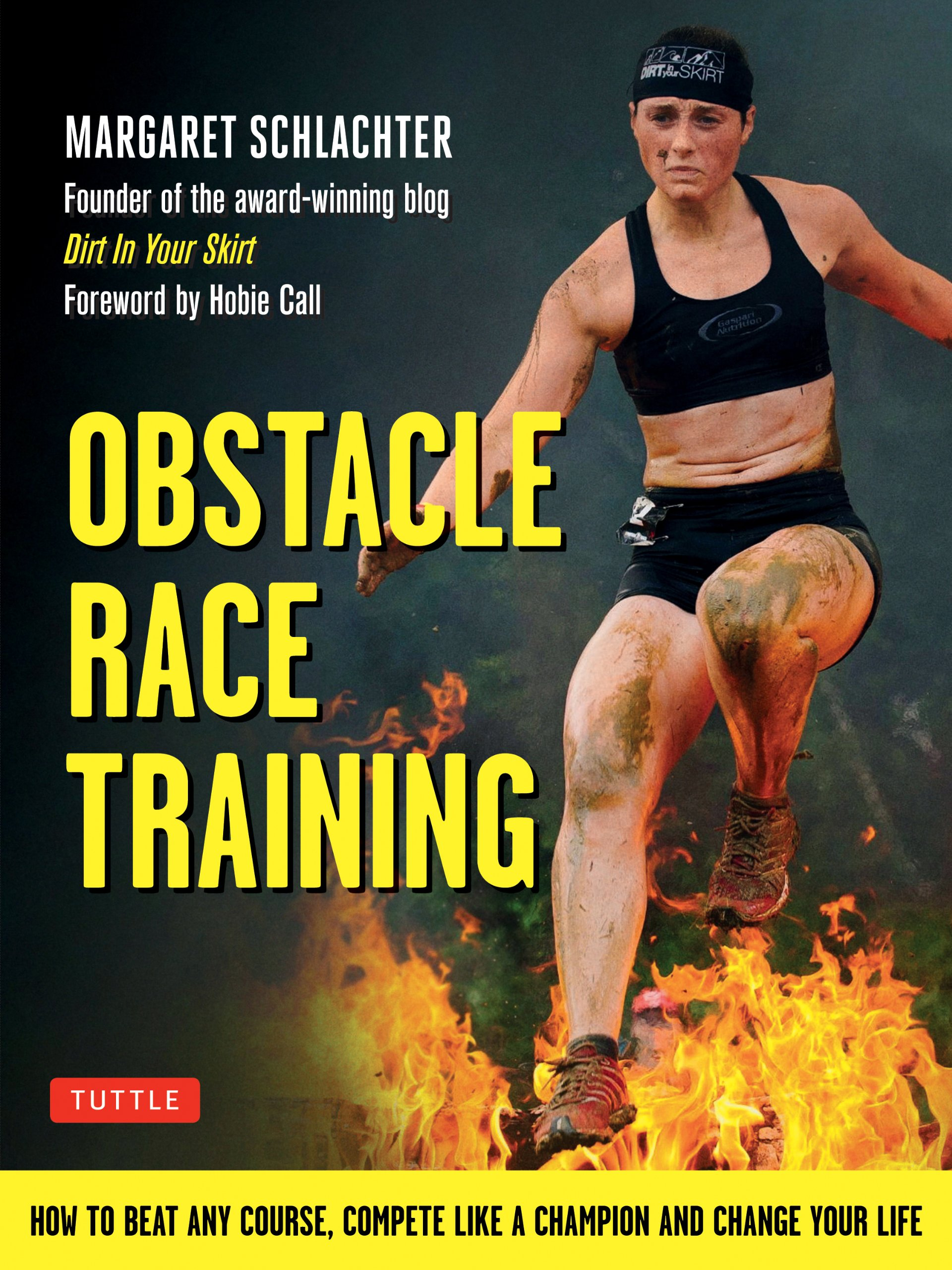 Obstacle Race Training: How to Beat Any Course, Compete Like a Champion and Change  Your Life: Margaret Schlachter, Hobie Call: 9780804843911: Amazon.com: ...