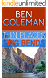 Thin Places: Big Bend (A Romantic Suspense Series...with a touch of Fantasy, Book 3)
