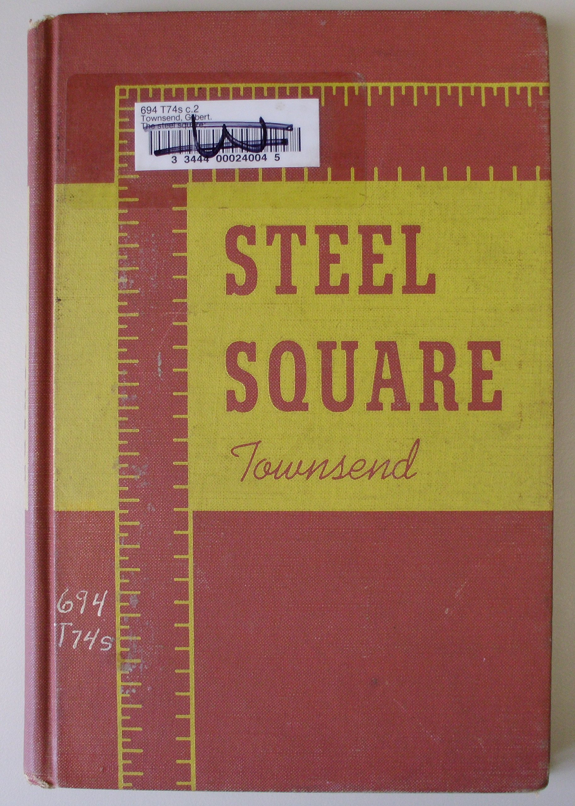 STEEL SQUARE; USE OF THE SCALES ROOF FRAMING ILLUSTRATIVE PROBLEMS OTHER USES