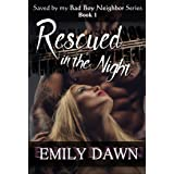 Rescued in the Night - Saved by my Bad Boy Neighbor Series Book 1: Alpha Male Romance Stories about Curvy BBW Heroines and Su