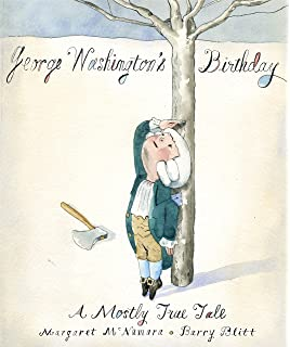 George Washingtons Birthday A Mostly True Tale
