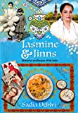 Jasmine and Jinns: Memories and Recipes of My Delhi