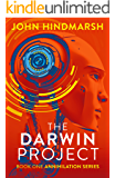 The Darwin Project: Book One: Annihilation Series (The Annihilation Series 1)