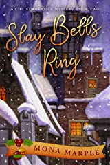 Slay Bells Ring (A Christmas Cozy Mystery Series Book 2) Kindle Edition
