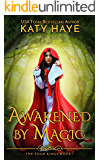 Awakened by Magic: A sweet, reverse harem fantasy novella (The Four Kings Book 1)