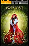Awakened by Magic: A sweet, historical fantasy romance novella (The Four Kings Book 1)