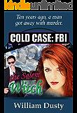 Cold Case: FBI - The Salem Witch (Cold Case: FBI Series)