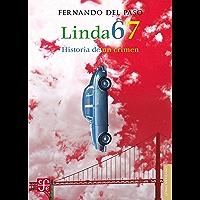 Linda 67. Historia de un crimen (Letras Mexicanas)