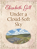 Under a Cloud-Soft Sky: Can she bear to leave the place she calls home?
