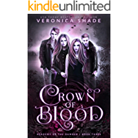 Crown Of Blood: A Slow Burn Paranormal Witch Romance (Academy of the Damned Book 3)