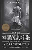 The Conference Of The Birds: Miss Peregrine's