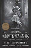 The Conference of the Birds: Miss Peregrine's Peculiar Children (English Edition)
