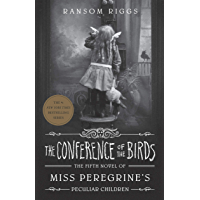 The Conference of the Birds: Miss Peregrine's Peculiar
