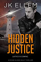 Hidden Justice: A mystery and suspense stand alone crime thriller (No Justice Series Book 4) Kindle Edition