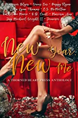 New Year, New Me: A Thorned Heart Press Anthology (Thorned Heart Press Anthologies) Kindle Edition