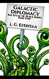 Galactic Diplomacy (The Galactic Peace Series Book 2)