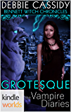 The Vampire Diaries: Bennett Witch Chronicles - Grotesque (Kindle Worlds Novella)