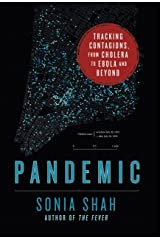 Pandemic: Tracking Contagions, from Cholera to Ebola and Beyond Kindle Edition