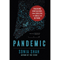 Pandemic: Tracking Contagions, from Cholera to Ebola and Beyond (English Edition)