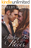 Breaking Free of the Pieces (Pieces, #4)