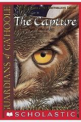 Guardians of Ga'Hoole #1: The Capture Kindle Edition