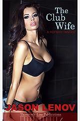 The Club Wife: A Hotwife Fantasy Kindle Edition