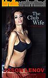 The Club Wife: A Hotwife Fantasy
