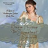The Sweetest Secret: Sons of Worthington, Book 4