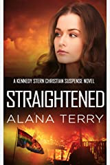 Straightened (A Kennedy Stern Christian Suspense Novel Book 4) Kindle Edition