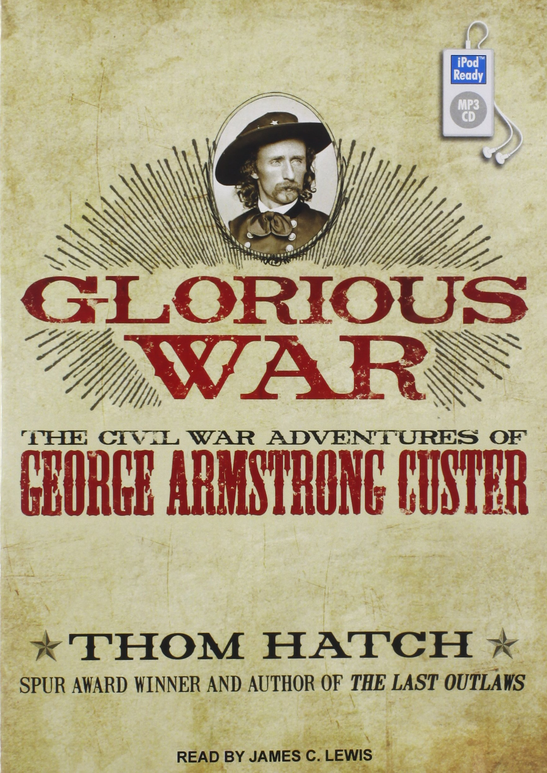 Glorious War: The Civil War Adventures of George Armstrong Custer by Tantor Audio