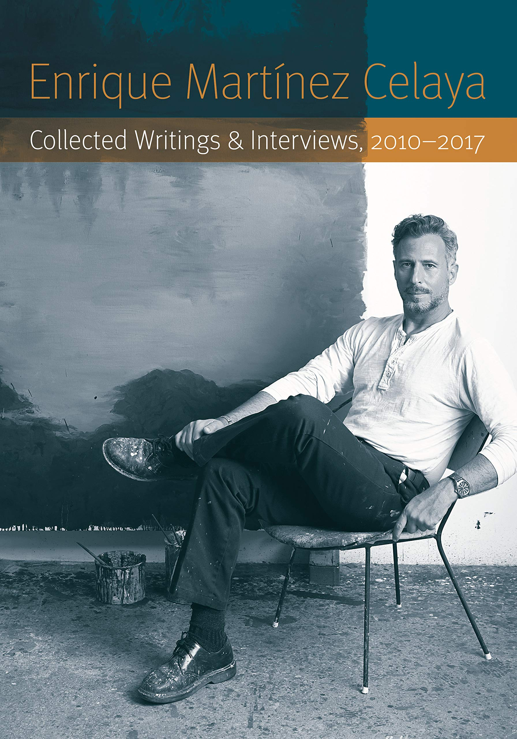 Enrique Martínez Celaya: Collected Writings and
