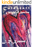 Coldheart Origin of Species (The Coldheart Chronicles Book 1)