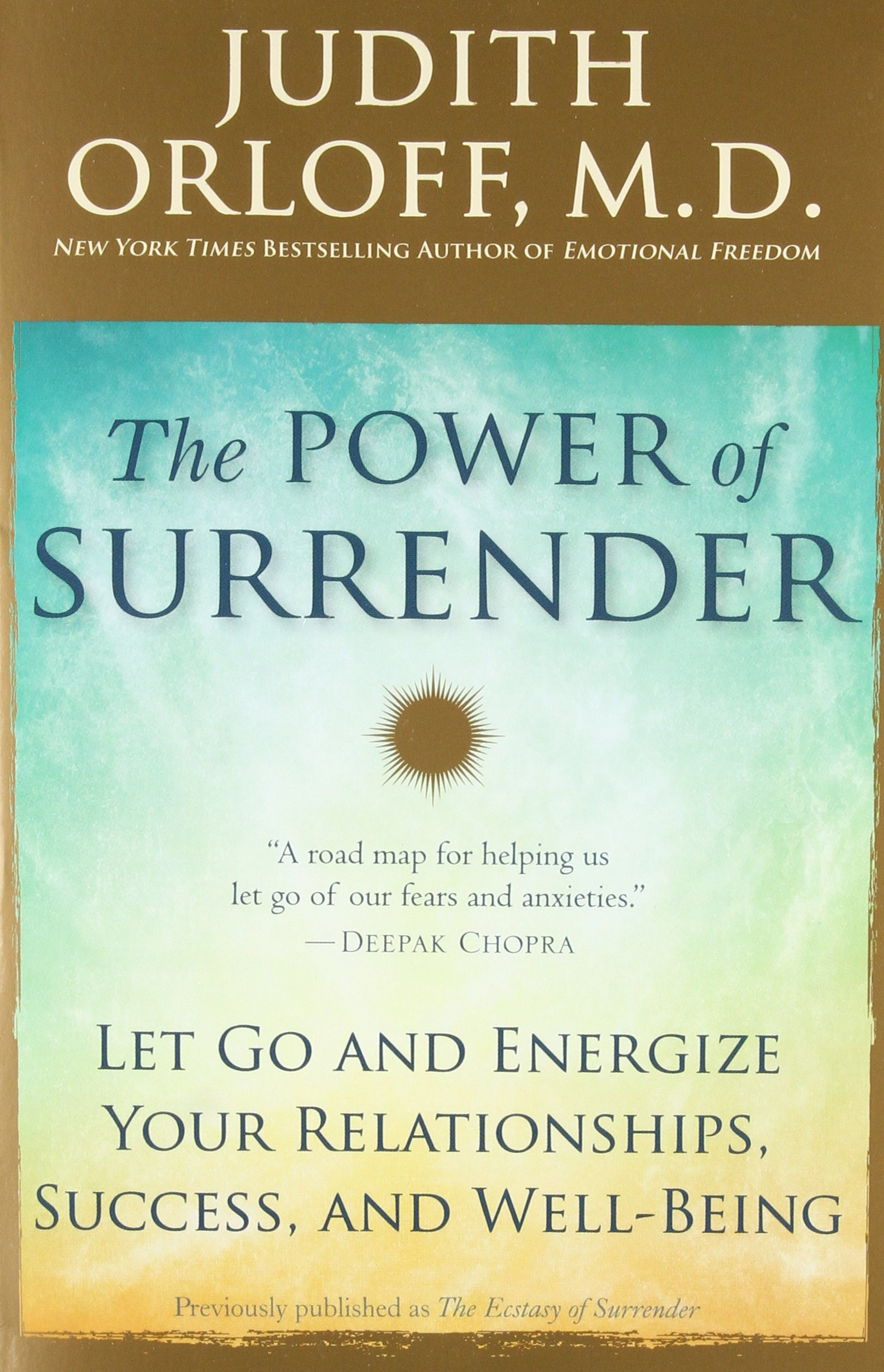 The power of surrender let go and energize your relationships the power of surrender let go and energize your relationships success and well being judith orloff md 9780307338211 amazon books fandeluxe Images
