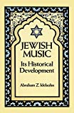 Jewish Music: Its Historical Development (Jewish, Judaism)