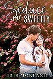 Seduce Me Sweetly (Heron's Landing Book 1) (English Edition)