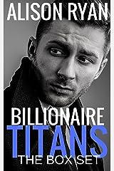 Billionaire Titans: The Box Set Kindle Edition