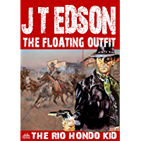 The Floating Outfit 49: The Rio Hondo Kid (A Floating Outfit Western)