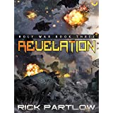 Revelation: A Military Sci-Fi Series (Holy War Book 3)