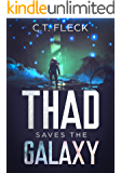 Thad Saves the Galaxy: An Outrageous Space Adventure