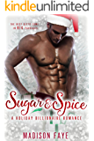 Sugar & Spice: A Holiday Billionaire Romance
