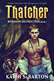 Thatcher: Robinson Destruction – Paranormal Tiger Shifter Romance