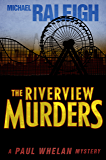 The Riverview Murders: A Paul Whelan Mystery (Paul Whelan Mysteries Book 5)