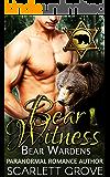 Bear Witness (Paranormal Shifter Mystery Romance) (Bear Wardens Book 1)