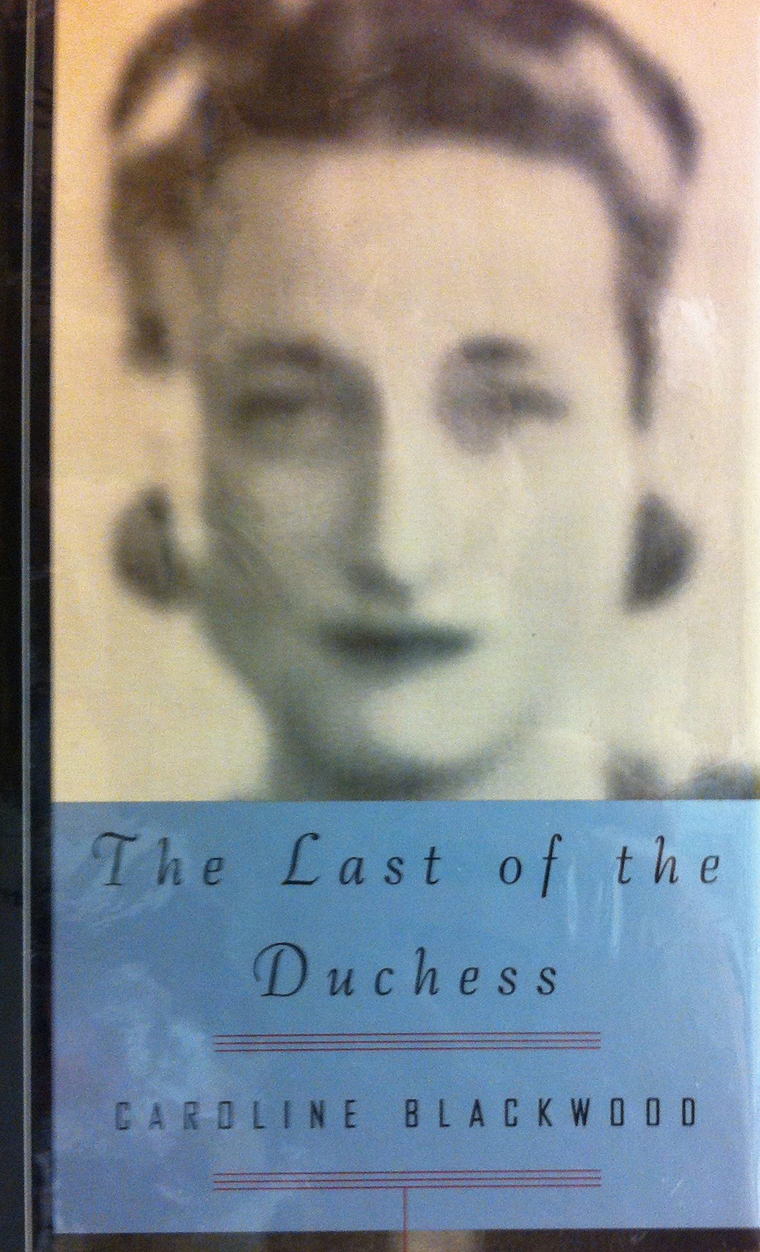 Last Of The Duchess, The: Caroline Blackwood: 9780679439707: Amazon:  Books