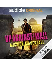 Up Against The Wall - Mission Mauerfall
